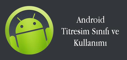 android-evreni-android-titreşim-sınıfı-ve-kullanımı