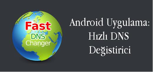 android-evreni-bir-android-uygulama-hizli-dns-degistirici