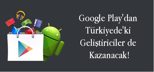 android-evreni-google-playden-turkiyedeki-gelistiricilerde-kazancak