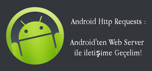 android-evreni-android-http-requests-android-ten-web-server-ile-iletisime-gecelim