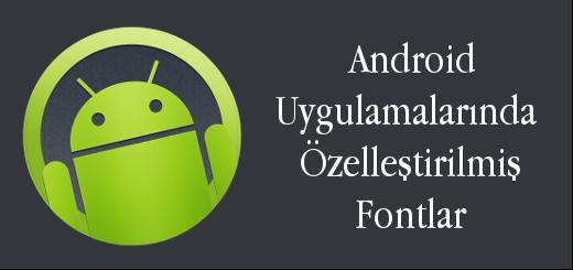 android-evreni-android-uygulamalarında-ozellestirilmis-fontlar