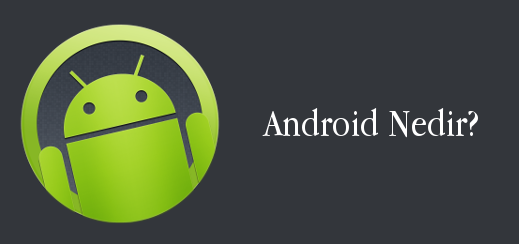 android-evreni-android-nedir